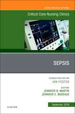 Sepsis, An Issue of Critical Care Nursing Clinics of North America