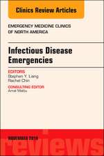Infectious Disease Emergencies, An Issue of Emergency Medicine Clinics of North America