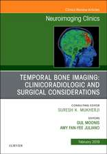 Temporal Bone Imaging: Clinicoradiologic and Surgical Considerations, An Issue of Neuroimaging Clinics of North America