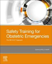 Safety Training for Obstetric Emergencies: The OB F.A.S.T Approach