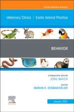 Behavior, An Issue of Veterinary Clinics of North America: Exotic Animal Practice