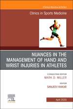 Nuances in the Management of Hand and Wrist Injuries in Athletes, An Issue of Clinics in Sports Medicine
