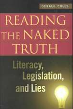 Reading the Naked Truth:  Literacy, Legislation, and Lies