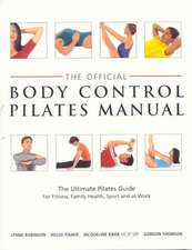 Robinson, L: Official Body Control Pilates Manual