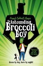 Boyce, F: Astounding Broccoli Boy