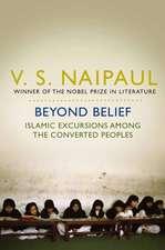 Naipaul, V: Beyond Belief