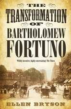 Bryson, E: The Transformation of Bartholomew Fortuno
