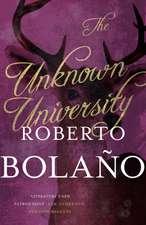 Bolano, R: The Unknown University