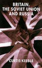 Britain, the Soviet Union and Russia