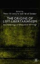 The Origins of Left-Libertarianism: An Anthology of Historical Writings