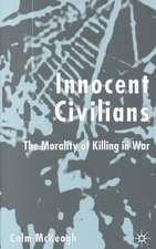 Innocent Civilians: The Morality of Killing in War