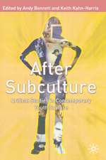 After Subculture: Critical Studies in Contemporary Youth Culture