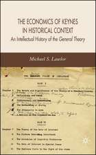 The Economics of Keynes in Historical Context: An Intellectual History of the General Theory