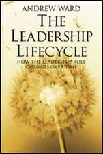 The Leadership Lifecycle: Matching Leaders to Evolving Organizations