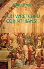 You Wretched Corinthians