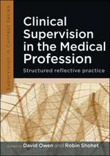 Clinical Supervision in the Medical Profession: Structured Reflective Practice