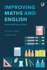 Improving Maths and English in Further Education: A Practical Guide
