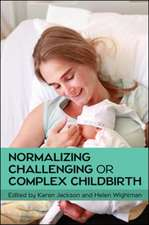 Normalizing Challenging or Complex Childbirth