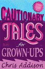 Addison, C: Cautionary Tales