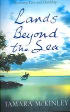 McKinley, T: Lands Beyond the Sea