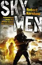 Sky Men: Outnumbered. Under Fire. Expect the Unexpected.