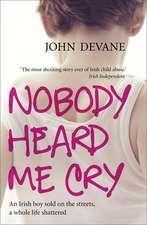 Devane, J: Nobody Heard Me Cry