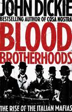 Dickie, J: Blood Brotherhoods