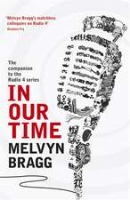 Bragg, M: In Our Time