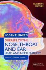 Logan Turner S Diseases of the Nose, Throat and Ear:  Head and Neck Surgery, 11th Edition