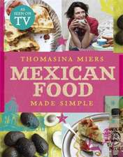 Miers, T: Mexican Food Made Simple