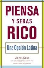 Piensa y Seras Rico:  Una Opcion Latina