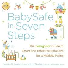 BabySafe in Seven Steps:  The Babyganics Guide to Smart and Effective Solutions for a Healthy Home