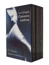 Trilogia Cincuenta Sombras:  Cincuenta Sombra de Grey; Cincuenta Sombras Mas Oscuras Cincuenta Sombras Liberadas 3- Volume Boxed Set