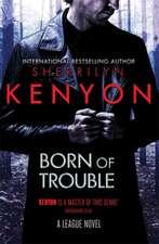 Kenyon, S: Born of Trouble