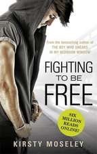 Moseley, K: Fighting To Be Free