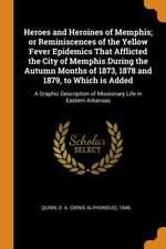 Heroes and Heroines of Memphis; Or Reminiscences of the Yellow Fever Epidemics That Afflicted the City of Memphis During the Autumn Months of 1873, 18