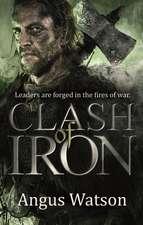 Watson, A: Clash of Iron