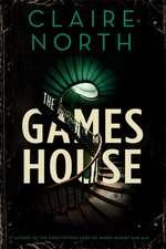 North, C: Gameshouse