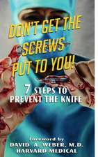 Don't Get the Screws Put to You! 7 Steps to Prevent the Knife