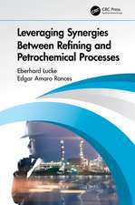 Lucke, E: Leveraging Synergies Between Refining and Petroche