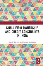 Raj S.N., R: Small Firm Ownership and Credit Constraints in