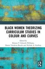 BLACK WOMEN AND CURRICULUM STUDIES