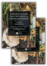 Soilborne Microbial Plant Pathogens and Disease Management (Two Volume Set)
