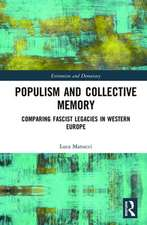 Populism and Collective Memory: Comparing Fascist Legacies in Western Europe