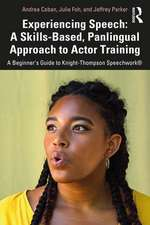 Experiencing Speech: A Skills-Based, Panlingual Approach to Actor Training