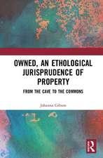 Owned, An Ethological Jurisprudence of Property