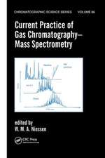 Current Practice of Gas Chromatography-Mass Spectrometry
