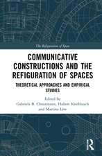 Communicative Constructions and the Refiguration of Spaces