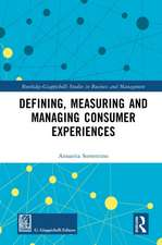 Defining, Measuring and Managing Consumer Experiences