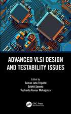 Advanced VLSI Design and Testability Issues